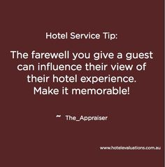 #HotelServiceTip: The farewell you give a guest can influence their view of their hotel experience. Make it memorable! #CustServ #Service #Hotels #Hoteliers #HotelEvaluations