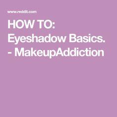 HOW TO: Eyeshadow Basics. - MakeupAddiction