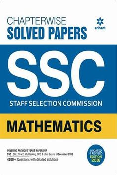 SSC {ssc/cgl 10+2 multitasking} Staff Selection Chapterwise Solved Papers Commission MATHEMATICS By Arihant Publications. @mybookistaan.com