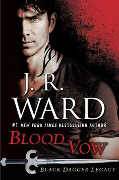 .: J.R Ward - Black Dagger Legacy, Blood Vow