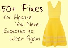 The Ultimate Guide to Clothing Rehab: 50+ Fixes for Apparel You Never Expected to Wear Again