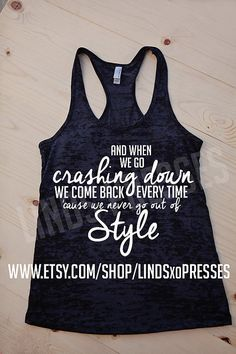 We Never Go Out of Style Taylor Swift Racerback by LINDSxoPRESSES