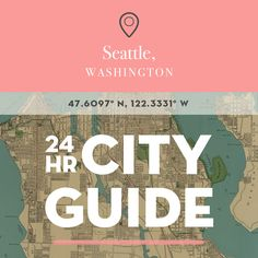 so excited — i'm sharing my 24-hour city guide to seattle over on @designsponge!