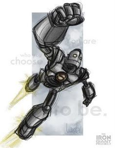 """Iron Giant Tattoo for a great quote to go with it """"You are who you choose to be."""""""