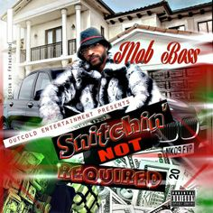 ♫ Snitchin Not Required - Mob Bo$$. Listen @CD Baby