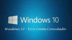 Windows 10 - Erro Conta Convidado Não Funciona e Não Exclui ♡ ♥