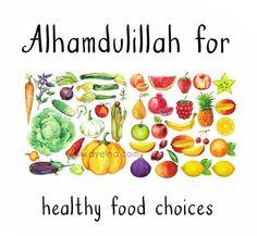120: Alhamdulillah for healthy food choices. #AlhamdulillahForSeries