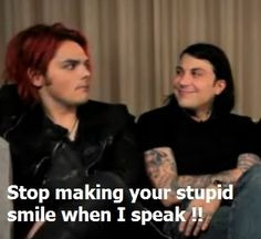 Now, let's be fair, if I was that close to Gerard I'd have a stupid smile on my face too!