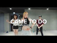 Came to do - Chris Brown (feat. Akon) / Jiyoung Youn Choreography - YouTube