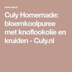 Culy Homemade: bloemkoolpuree met knoflookolie en kruiden - Culy.nl