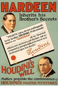 Hardeen inherits his brother's secrets Houdini's will makes possible the continuance of Houdini's master mysteries. N.Y.