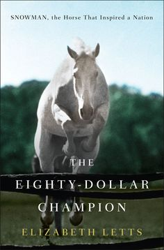 One of my most recent new reads: The Eighty-Dollar-Champion: Snowman, a Horse that Inspired the Nation. Fabulous new non-fiction novel by Elizabeth Letts about a young immigrant from Holland in the mid- 1900's who rescues a horse from the meat knacker and ends up taking him to the biggest national jumping competitions....and winning! Highly recommend for anyone who loves horses, true stories of American life, or history.
