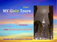 Find NY Gold Tours here on Pinterest for FREE Quick Scan Boards! Good visuals are brain and heart minerals! #wellness #vision #business #executive #health #happy #leadership
