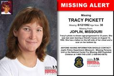 TRACY PICKETT, Age Now: 38, Missing: 08/12/1992. Missing From JOPLIN, MO. ANYONE HAVING INFORMATION SHOULD CONTACT: Joplin Police Department (Missouri) - Missing Persons Unit.