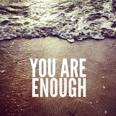 Believing that you are enough is what gives you the courage to be authentic, vulnerable, and imperfect. When we don't have that, we shape-shift and turn into chameleons; we hustle for worthiness we already possess. - Brene Brown, Ph.D.
