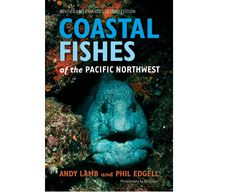 Coastal Fishes Of The Pacific Northwest written by a marine biologist and illustrated in colour by a prizewinning underwater photographer, Coastal Fishes of the Pacific Northwest is the only comprehensive field guide to marine fishes of British Columbia, Washington, and Southern Alaska.