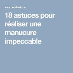 18 astuces pour réaliser une manucure impeccable