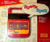 Speak and spell. Played with this at other people's houses many a times.