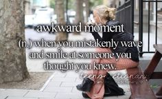 Awkward moment (n,) Wen you mistakenly smile and wave at someone you thought you knew. Tumblr Definition, Teen Definition, Personal Dictionary, Teen Dictionary, Teen Quotes, Words Quotes, Funny Quotes, Sayings, Smile And Wave