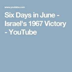 Six Days in June - Israel's 1967 Victory - YouTube