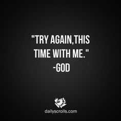 The Daily Scrolls - Bible Quotes, Bible Verses, Godly Quotes, Inspirational Quotes, Motivational Quotes Quotes About God, Quotes To Live By, Try Again Quotes, Jesus Love Quotes, I Tried Quotes, Lost Soul Quotes, Me Time Quotes, Try Quotes, Gods Love Quotes