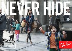 Ray-ban. Never Hide Campaign.
