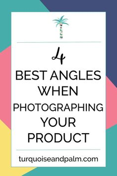Product Photo tips | the best angles when photographing your product!  www.turquoiseandpalm.com