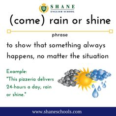 (come) rain or shine - English lesson