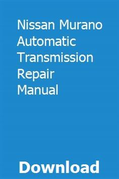 Nissan Murano Automatic Transmission Repair Manual Repair