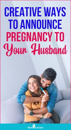 You and your husband have been eagerly waiting for this news. Now you have missed your period and the pregnancy test showed a positive result. You must be feeling ecstatic and would want your husband to be equally ecstatic, if not more.