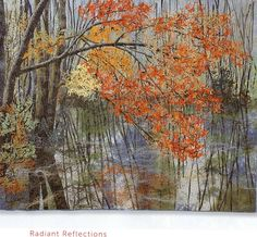 Radiant Reflections by Noriko Endo.Walks in the Woods - Art Quilts Landscape Art Quilts, Japanese Quilts, Thread Painting, Thread Art, Tree Quilt, Textile Artists, Textiles, Fabric Art, Collage Art