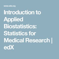 Introduction to Applied Biostatistics: Statistics for Medical Research | edX