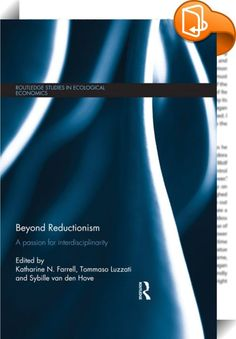 Beyond Reductionism    ::  <P>This is a book about the work of scientists in the era of the Anthropocene: where human beings appear to have become a driving force in the evolution of the planet. It is a diverse collection of empirical, methodological and theoretical chapters concerned with the practice of interdisciplinary social-ecological systems research. The aim of the contributors is to give the reader an appreciation for the range and complexity of the challenges faced by researc...