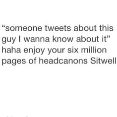 Enjoy your 6 ilmillion pages of head cannons Sitwell.