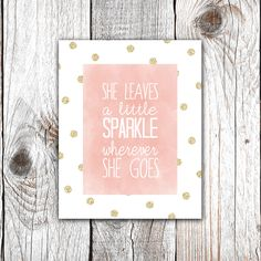"""Printable 8x10 Download """"She Leaves a Little Sparkle Wherever She Goes"""" Nursery/Little Girl's Art Print #270 by ZoomBooneCreations on Etsy https://www.etsy.com/listing/226142978/printable-8x10-download-she-leaves-a"""