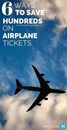 Do you love to travel? Here are 6 ways you can save hundreds of dollars on airline tickets. www.howtoliveinth...