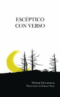 Escéptico con verso de Víctor Villapalos, http://www.amazon.es/dp/1495957772/ref=cm_sw_r_pi_dp_wo9btb1SWM8FY