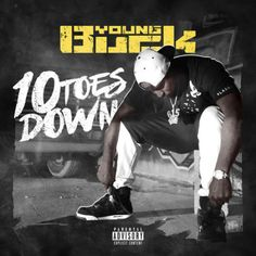 Young Buck just released his new project 10 Toes Down is got overshadowed by the Jay-Z album but it's definitely worth a listen too. Vintage Buck. Featuring guest appearances from Boosie Badazz and