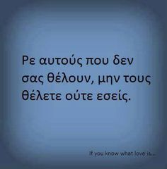 Greek quotes Greek Love Quotes, Like A Sir, Live Laugh Love, Wise Quotes, Some Words, What Is Love, Life Lessons, Jokes, Wisdom