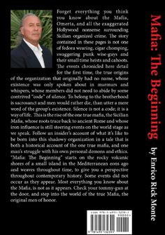 MAFIA THE BEGINNING By Enrico Rick Monte.  Traded In recently @ Canterbury Tales Bookshop *-* Book exchange #Pattaya #Thailand...*****Signed by the Author*****  The Story and History of the first Sicilian Mafia Family, from Ancient Roman to the Present. I chose nothing in life.   I was born and this is what I am.   Mafia. Destina Del Fortuna, the Fortunes of Destine My name is Enrico Salvatore Pompeii Stromboli III.