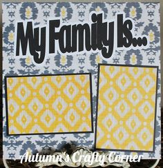 MY FAMILY IS... Basic Premade Scrapbook Page 12x12 Layout