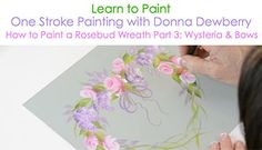 How to Paint a Rosebud Wreath, Pt. 3: Wysteria & Bows