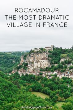 This Is The Most Dramatic Village In France - Rocamadour (1)