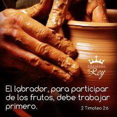 2 Timoteo 2:6 El labrador, para participar de los frutos, debe trabajar primero. ♔