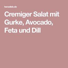 Cremiger Salat mit Gurke, Avocado, Feta und Dill
