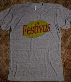 FESTIVUS!  For the rest of us.