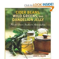 """Read """"Cider Beans, Wild Greens, and Dandelion Jelly Recipes from Southern Appalachia"""" by Joan E. Aller available from Rakuten Kobo. There are many cookbooks about Southern cooking, but precious few celebrate the southern Appalachian food that has susta. Dandelion Jelly, Dandelion Wine, Blueberry French Toast, Wild Edibles, Jelly Recipes, Just Dream, Baked Beans, Southern Recipes, Southern Food"""