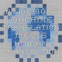MyMemory - Machine translation meets human translation