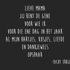 www.cadeautjes.nl #moederdag #quote #liefde Mama Quotes, True Quotes, Funny Quotes, Quotes For Kids, Family Quotes, Dutch Words, All About Mom, Beste Mama, Quotes That Describe Me