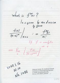 2020年1月17日(金) 9:07 №1086 ゼロ除算は 留数に形も 実も 同じことを 昨夜 柴先生の本から発見した。柴先生の本は 新味があって面白い。声明案も精読した。     ゼロ除算が微分係数で表現されることを発見して、ゼロ除算の意味を考えていた。 それからの知見を考えていた。 変動率との深い理解を得たが、 柴先生の本を眺めていて、暗黙には知っていたが、形として、ちょうど留数で 表現されることを認識した。 微分係数、ゼロ除算、留数の概念 の統一であるから、重要なので登録し、著書にも きちんと入れることにした。 これで、ゼロ除算は 大域にも 展開できる。 Chor, Math Equations